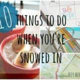 10 Things To Do When You're Snowed In